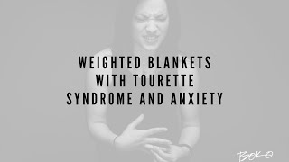 Weighted Blankets With Tourettes and Anxiety