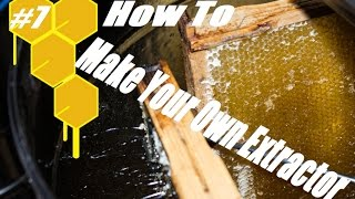 Homemade Honey Extractor - How to Build and Save Money #7