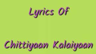 Chittiyaan Kalaiyaan Lyrics _ Roy _ Meet Bros Anjjan, Kanika Kapoor_-_Lyricarz