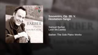 Souvenirs, Op. 28: V. Hesitation-Tango