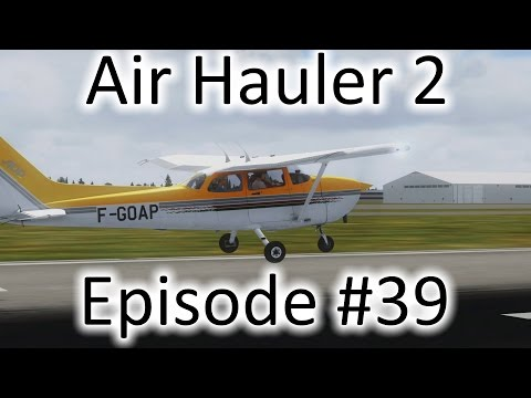 FSX   Air Hauler 2 Ep. #39 - Our First Mission   C-172