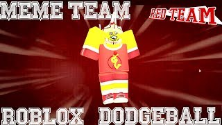 Meme Team! [Roblox Dodgeball]
