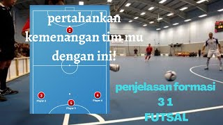 PENJELASAN Formasi 3-1 Futsal (offense)