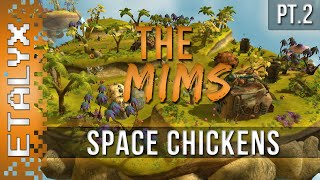 The Mims Beginning - Space Chicken Farmer [Pt.2]