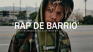 RAP DE BARRIO - BASE DE RAP / HIP HOP INSTRUMENTAL USO LIBRE (PROD BY LA LOQUERA 2019)