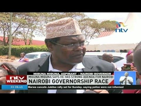 Nairobi governorship race: Miguna Miguna says he has strong agenda for Nairobi