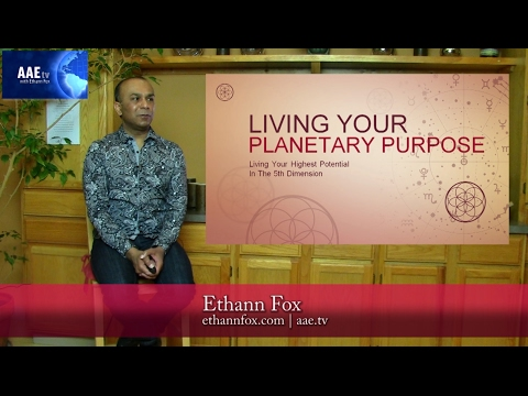 AAE tv | Living Your Planetary Purpose | Ethann Fox | 1.28.17