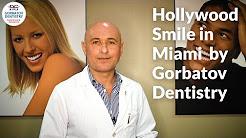 Hollywood Smile in Miami by Gorbatov Dentistry