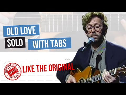 Eric Clapton - Old Love - Tuto Solo / With TAB - EXACTLY LIKE THE ORIGINAL