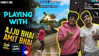 FREE FIRE || TWO SIDE GAMERS PLAYING WITH AJJU BHAI AND AMIT BHAI || EPIC BOOYAH FACE CAM