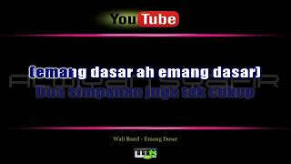 LAGU KARAOKE WALI BAND - EMANG DASAR | FULL HD
