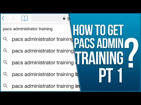 How To Get PACS Administrator Training Part 1