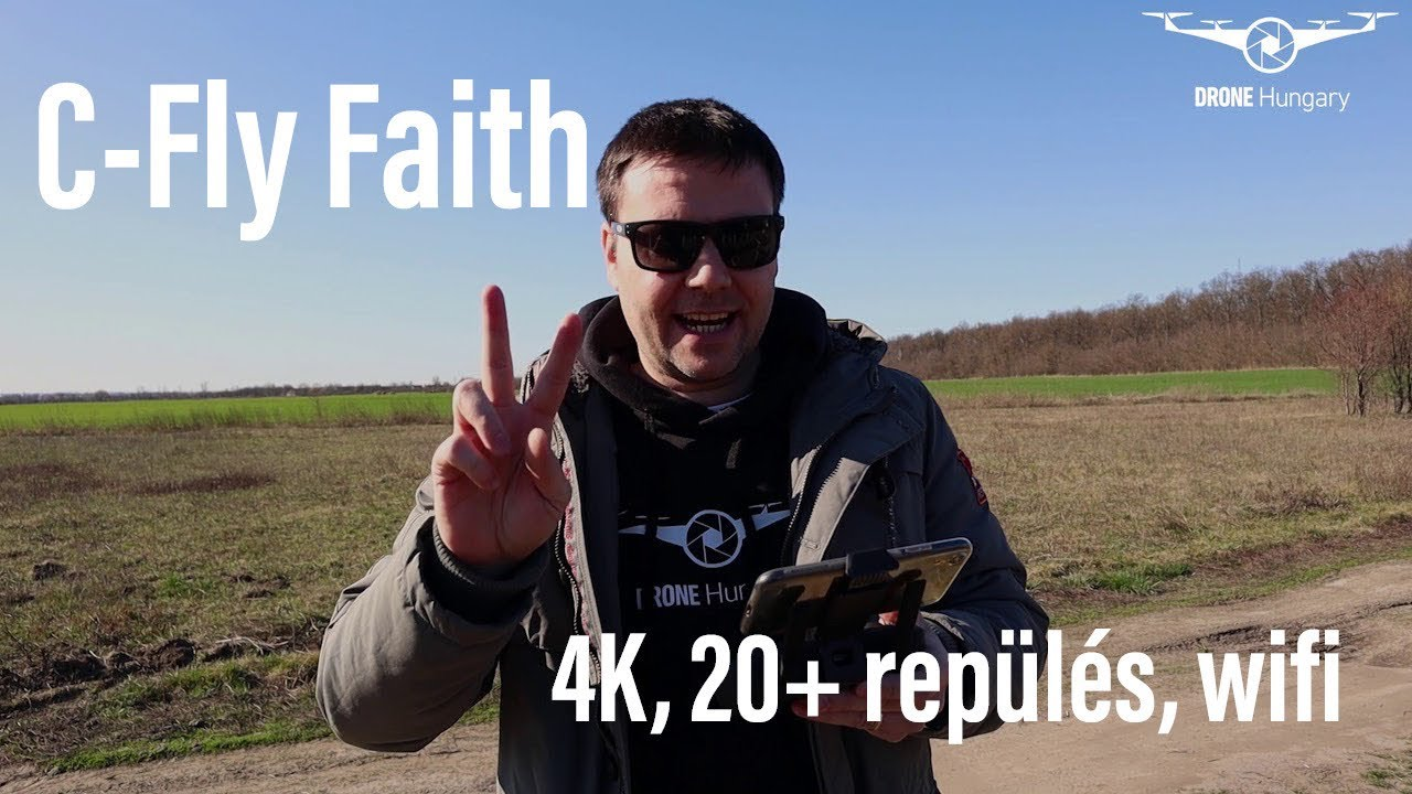 C-Fly Faith - Drone Hungary - Drón teszt