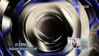 Dj Piere - Long my life (album Anywhere 2012)