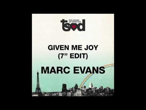 """Marc Evans - Given Me Joy (7"""" Edit) [Full Length] 2008"""