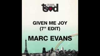 "Marc Evans - Given Me Joy (7"" Edit) [Full Length] 2008"