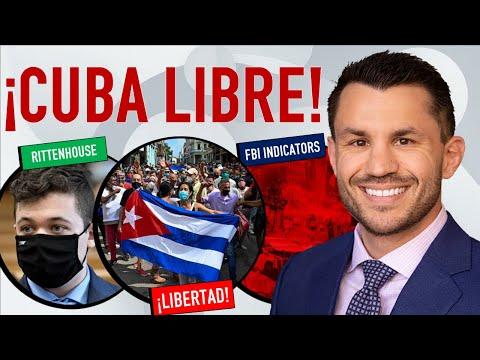 Cuba Protests Castro & Communism, FBI Recruits Spying Family & Friends, Kyle Rittenhouse Cas