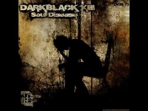 Darkblack XIII - Soul Disease (Full EP) (Depressive Doomcore)