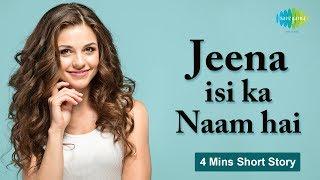 Storiyaan Short Stories | Jeena Isi Ka Naam Hai | 4 Mins Story