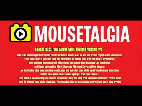 Mousetalgia episode 352 - Pacific NW MouseMeet & Haunted Mansion LP live!