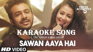 KARAOKE song _Sawan Aaya Hai offical Mp3 Song | Tony Kakkar & Neha Kakkar⁠⁠⁠⁠
