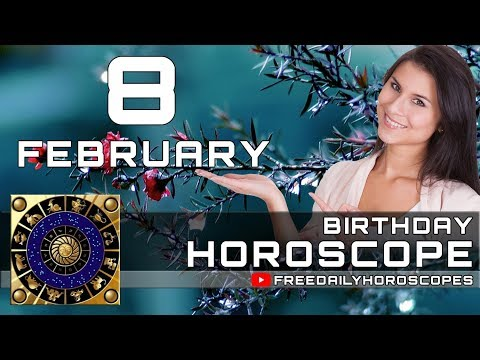 February 8 - Birthday Horoscope Personality