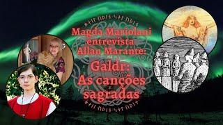 Entrevista de Allan Marante para Magda Mariolani: Galdr - As Canções Sagradas