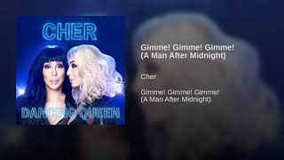 Cher - Gimme! Gimme! Gimme! (A Men After Midnight) (Audio)