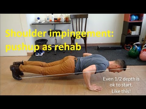 Shoulder impingement. Pushup as rehab!