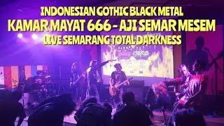 Kamar Mayat 666 - Aji Semar Mesem Live Semarang Total Darkness | Indonesian Gothic Black Metal