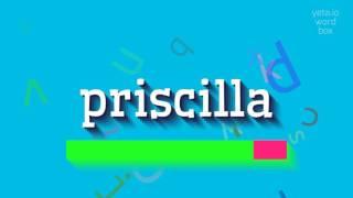 How to saypriscilla