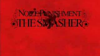 Noize punishment- The smasher