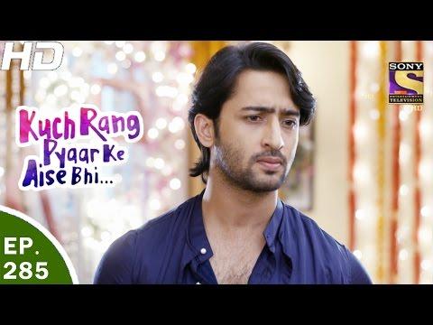 Kuch Rang Pyar Ke Aise Bhi - कुछ रंग प्यार के ऐसे भी - Ep 285 - 3rd Apr, 2017