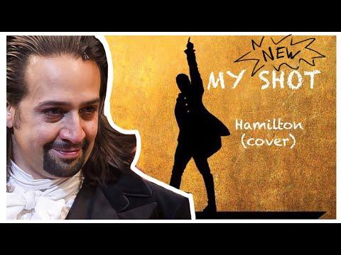 Hamilton- My Shot (cover) w/ lyrics