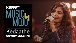 Kedaathe - Gowry Lekshmi - Music Mojo Season 4 - KappaTV