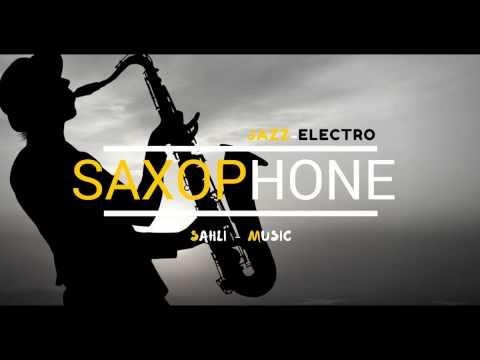 sahli---saxophone-(jazz---electro)-♫-[official-music-mix]-2016