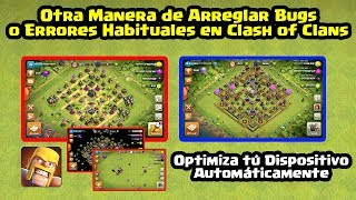 Otra Manera de Arreglar Bugs o Errores en Clash of Clans optimizando tú dispositivo