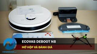 Mở hộp và đánh giá Ecovacs Deboot N8 - Robot hút bụi tốt nhất tầm giá dưới 10tr