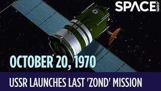 OTD In Space - Oct. 20: Soviet Union Launches The Last 'Zond' Moon Mission