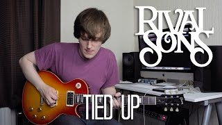 Tied Up - Rival Sons Cover
