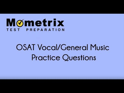 Free OSAT Vocal/General Music (003) Practice Questions