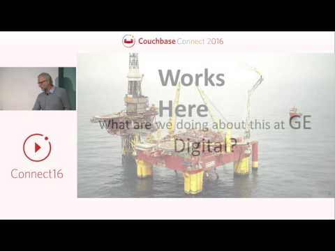 GE: Building offline-first, industrial apps for the field – Coucbase Connect 2016