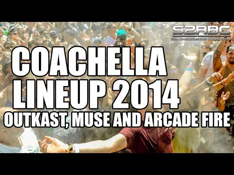 Coachella 2014 Lineup: OutKast, Muse And Arcade Fire To Headline Event