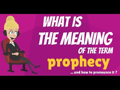 What Is PROPHECY? What Does PROPHECY Mean? PROPHECY Meaning, Definition U0026  Explanation