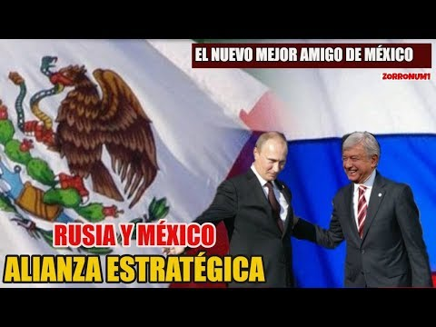 Rusia Y México Refuerzan Alianza Estratégica - Cooperación Económica, Tecnológica  Y Militar