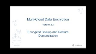 Multi-Cloud Data Encryption Encrypted Backup and Restore Demonstration