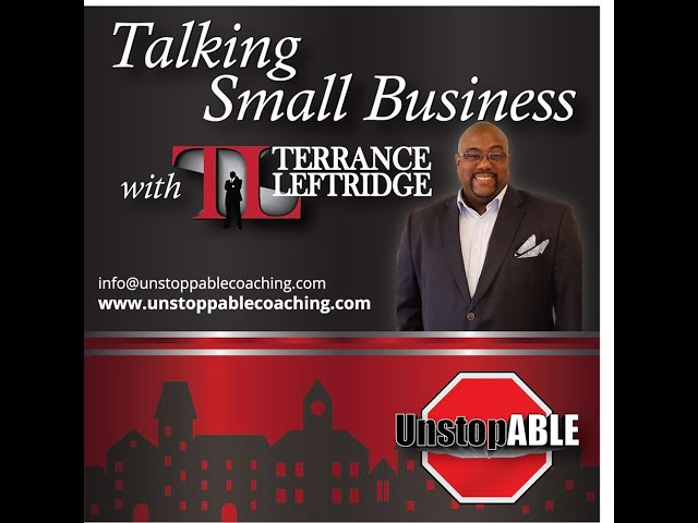 Talking Small Business with Terrance Leftridge