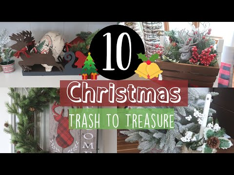 10 CHRISTMAS TRASH TO TREASURE 2019 | THRIFT TO TREASURE | DOLLAR TREE WALMART AND GOOD WILL