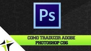 Como Traduzir Adobe Photoshop Cs6 Para Português