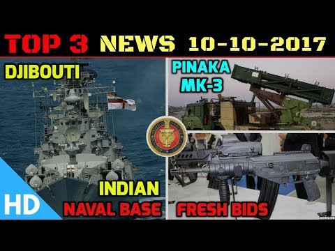 Indian Defence Updates : Indian Army New Bids, Djibouti Base India,Pinaka MK3 DRDO